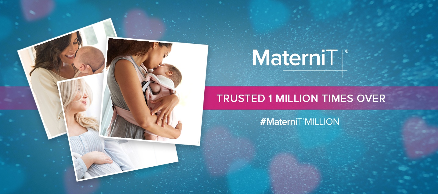 #MaterniT®MILLION Trusted 1 Million Times Over
